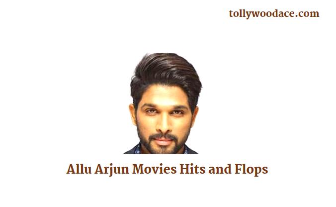 Allu Arjun Movies Hits and Flops