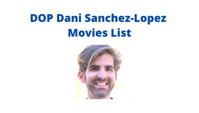 Dani Sanchez-Lopez Movies List