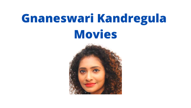 Gnaneswari Kandregula Movies List