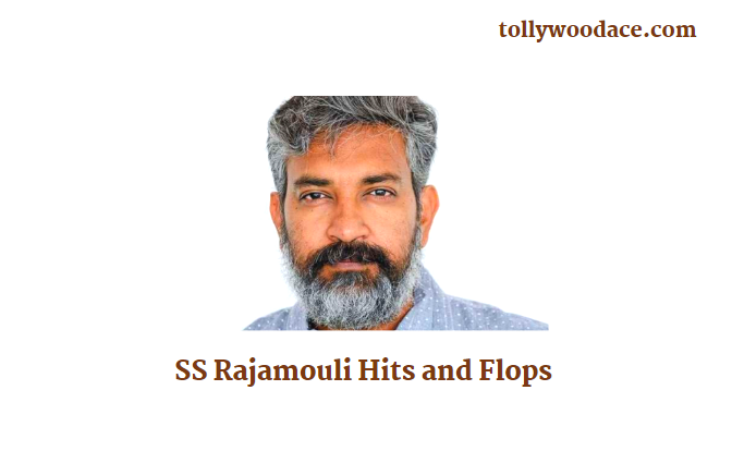 SS Rajamouli Hits and Flops