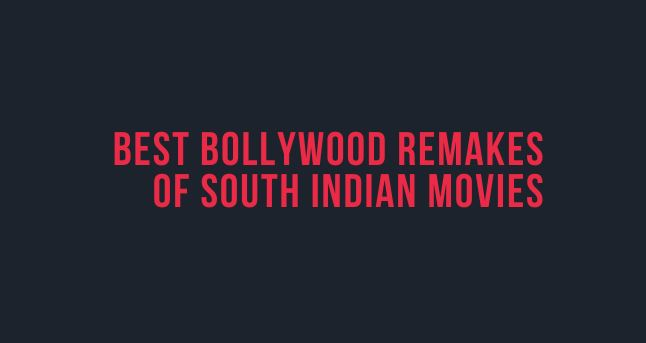 Best Bollywood Remakes of South Indian Movies