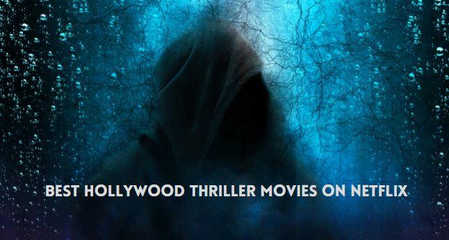 Best Hollywood thriller movies on Netflix stream now