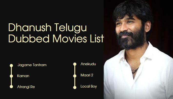 Dhanush Telugu Dubbed Movies List