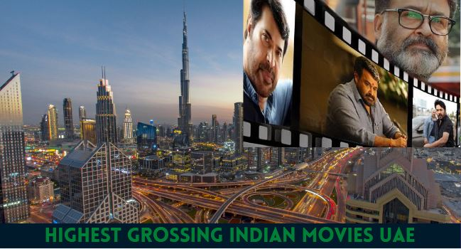 Highest Grossing Indian Movies at UAE