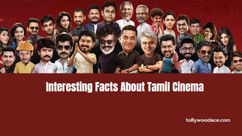 Interesting Facts About Tamil Cinema