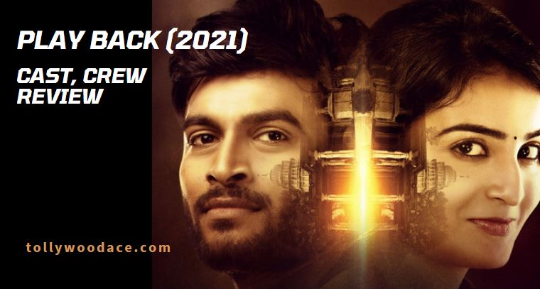 Play Back Telugu Movie Cast, Crew, Story and Review
