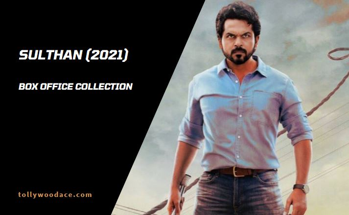 Sulthan Box Office Collection Worldwide