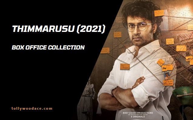 Thimmarusu Box Office Collection