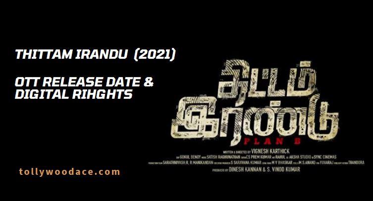 Thittam Irandu OTT Release Date