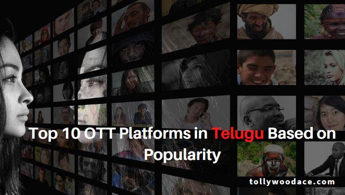 Top 10 OTT Platforms in Telugu