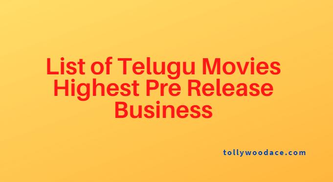 Top 10 Telugu Movies Highest Pre Release Business
