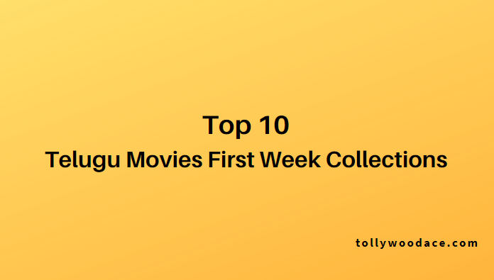 top 10 telugu movies first week collections