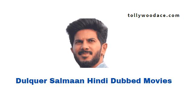 Dulquer Salmaan Hindi Dubbed Movies