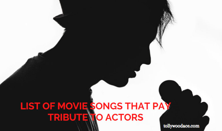 List of Movie Songs That Pay Tribute To Actors