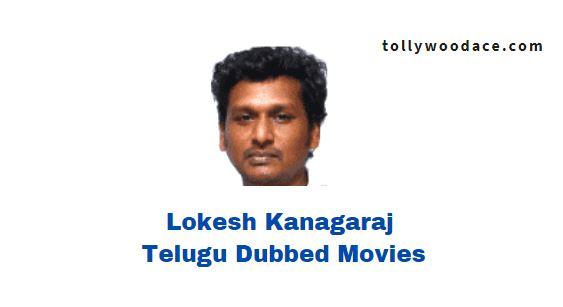 Lokesh Kanagaraj Telugu Dubbed Movies