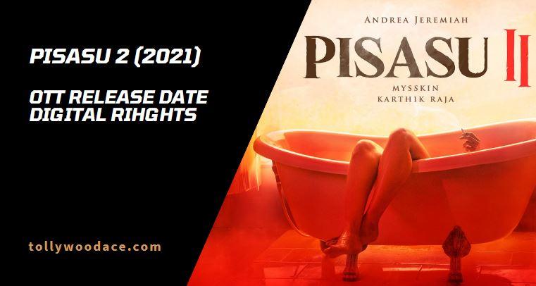 Pisasu 2 OTT Release Date