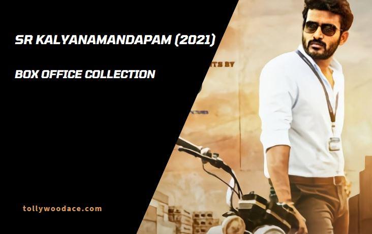 sr kalyanamandapam box office collection