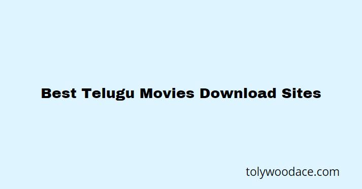 Best Telugu Movies 2021 Download Sites [Updated]