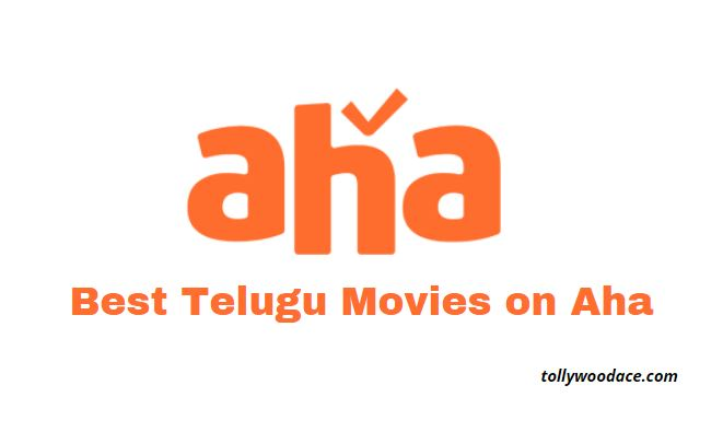 best telugu movies on aha 2021